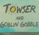 Towser and the Goblin Gopple
