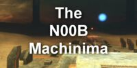 The N00B Machinima