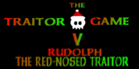 "The Traitor Game V: ""Rudolph the Red-nosed Traitor"""