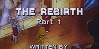 The Rebirth, Part 1