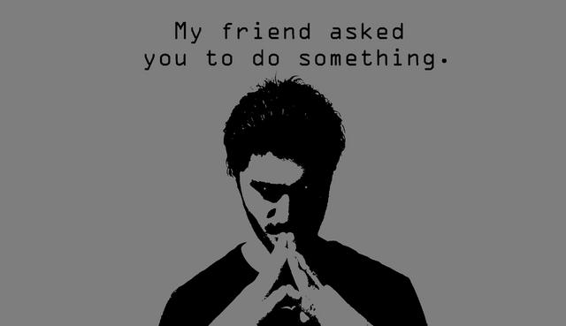 File:Myfriendaskedyoutodosomething.png