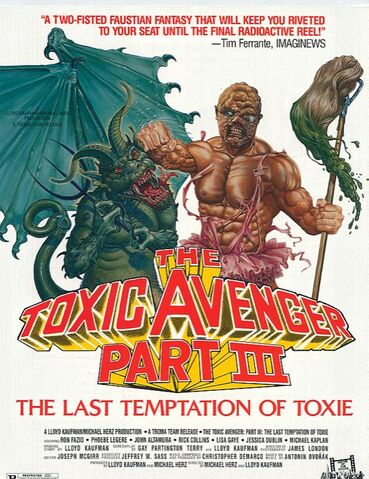 File:POSTER-THE-TOXIC-AVENGER-PART-III-THE-LAST-TEMPTATION-OF-TOXIE.jpg