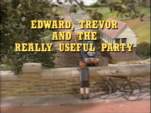 File:Edward,TrevorandtheReallyUsefulPartyoriginaltitlecard.png