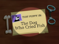 The Dog Who Cried Fish Title Card