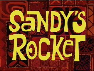 File:Sandy's Rocket title.jpg