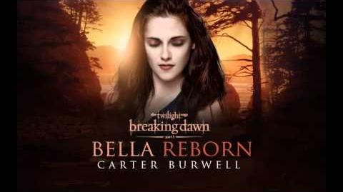 Carter Burwell - Bella Reborn Breaking Dawn Part 1 - The Score