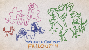 Best Sisters Play Fallout 4 Title