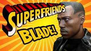 Superfriends Blade