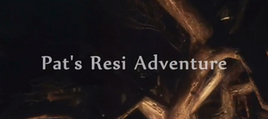 Pat's Resi Adventure