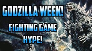 Godzilla Week Fighting Game Hype