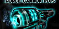 Force Cannon Plus