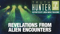 """Truth Hunter with Linda Moulton Howe """"Revelations From Alien Encounters"""""""