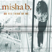Misha B - Do You Think Of Me
