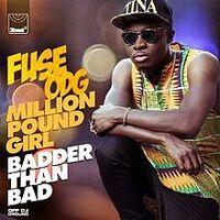 Fuse ODG Million Pound Girl (Badder Than Bad)