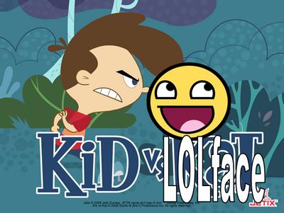 Kid vs lolface