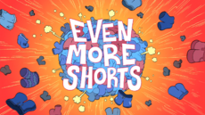 Even More Shorts Title Card HD