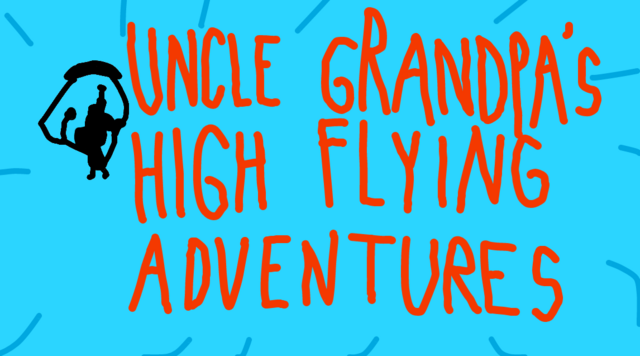File:Uncle Grandpa Uncle Grandpa's High Flying Adventures Title Card.png