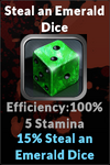 Execute steal an emerald dice