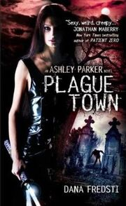 Plague Town (Ashley Parker -1) by Dana Fredsti