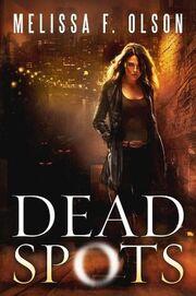 Dead Spots (Scarlett Bernard -1) by Melissa F. Olson