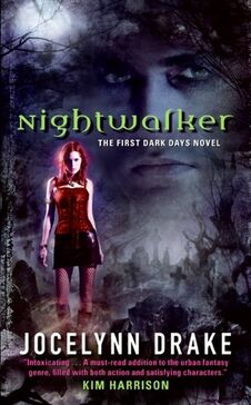 1. Nightwalker (Dark Days -1) by Jocelynn Drake