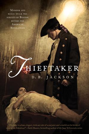 Thieftaker (Thieftaker Chronicles -1) by D.B. Jackson