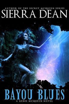 Bayou Blues (Genie McQueen -1) by Sierra Dean