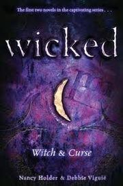 Wicked- Witch & Curse (Wicked -1-2) by Nancy Holder