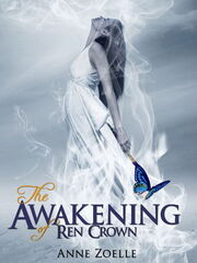 The Awakening of Ren Crown (Ren Crown -1) by Anne Zoelle