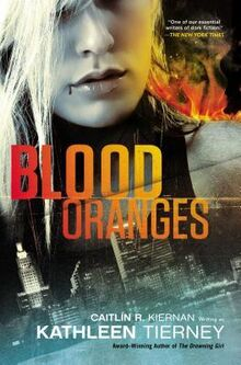 Blood Oranges (Siobhan Quinn -1) by Kathleen Tierney