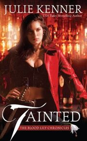 Tainted (The Blood Lily Chronicles, -1) by Julie Kenner
