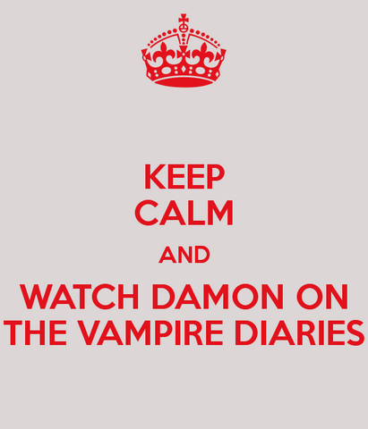 File:Keep-calm-and-watch-damon-on-the-vampire-diaries.png