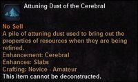 Attuning dust cerebral