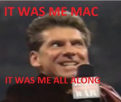 File:IT WAS ME MAC, IT WAS ME ALL ALONG.jpg