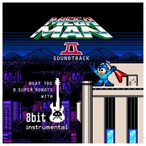 8 Bit Instrumental - Mega Man 2 Soundtrack Beat the 8 Super Robots With 8 Bit Instrumental
