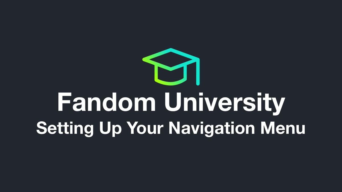 Fandom University - Setting Up Your Navigation Menu