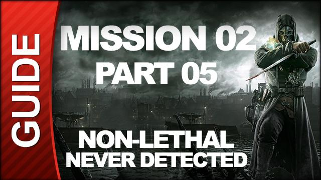 Dishonored - Low Chaos Walkthrough - Mission 2 High Overseer Campbell pt 5