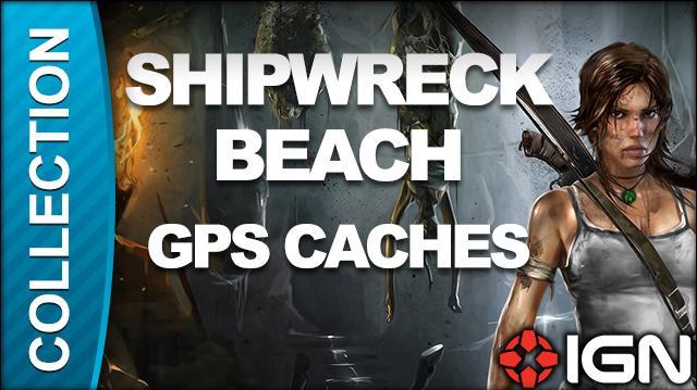 Tomb Raider Walkthrough - GPS Cache Locations Shipwreck Beach