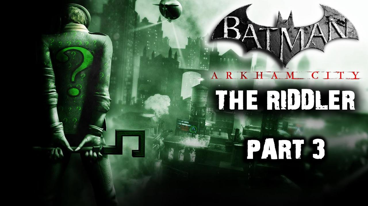 Batman Arkham City - Riddler Side Quest (Part 3)