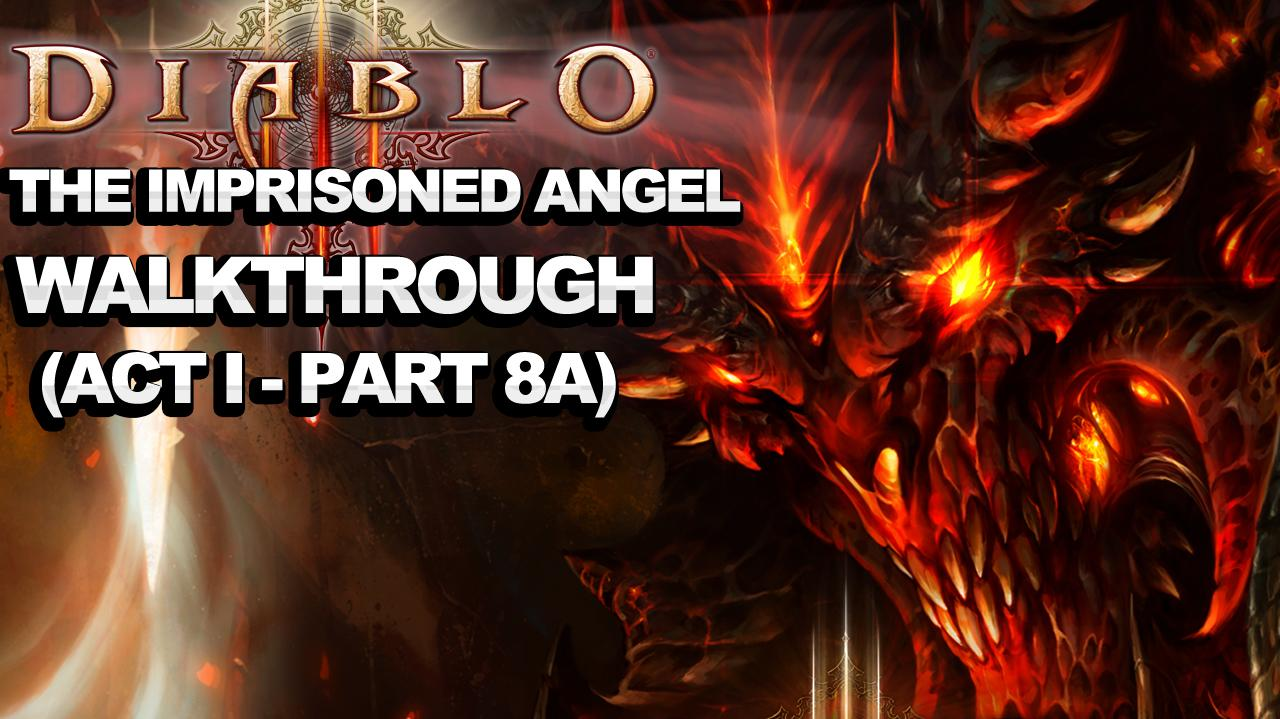 Diablo 3 - The Imprisoned Angel (Act 1 - Part 8a)
