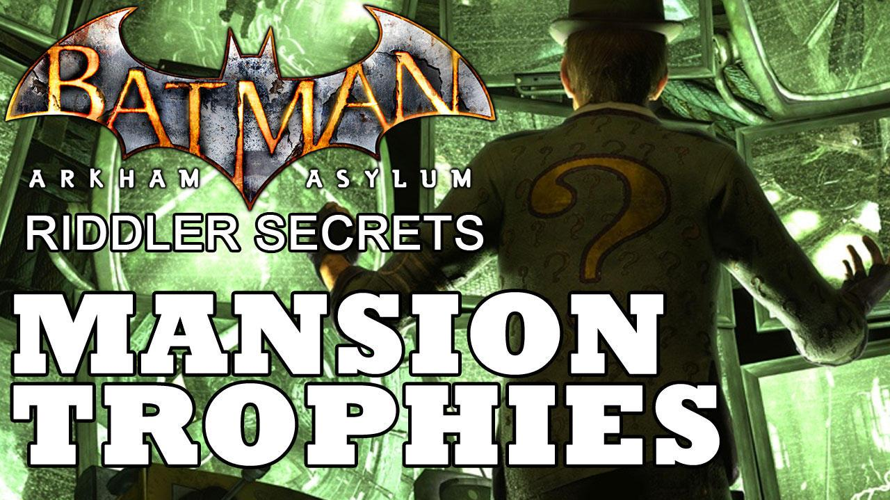 Batman Arkham Asylum Arkham Mansion Trophies