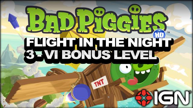 Bad Piggies Flight in the Night Bonus Level 3-VI 3-Star Walkthrough