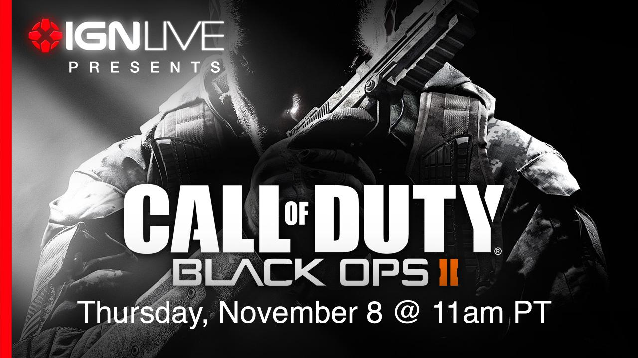 IGN Live Presents Call of Duty Black Ops II