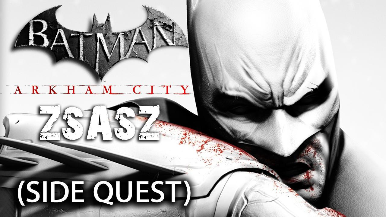 Batman Arkham City - Zsasz Side Quest