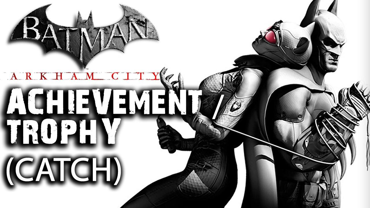 Batman Arkham City - Catch Achievement Trophy