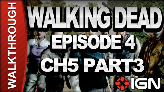 *SPOILERS* The Walking Dead The Game - Episode 4 Around Every Corner - Chapter 5 Part 3 - Walkthrough