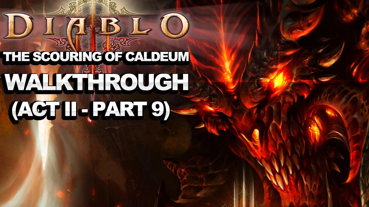 Diablo 3 - The Scouring of Caldeum (Act 2 - Part 9)