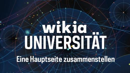 Wikia-Universität Eine Hauptseite zusammenstellen