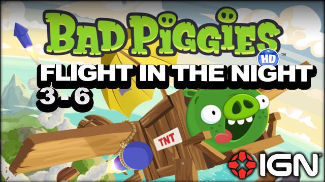 Bad Piggies Flight in the Night Level 3-6 3-Star Walkthrough
