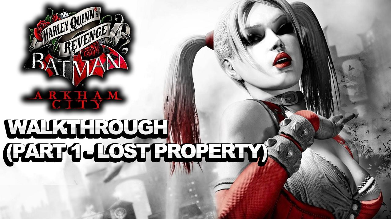 Batman Arkham City Harley Quinn's Revenge Walkthrough Part 1 Lost Property